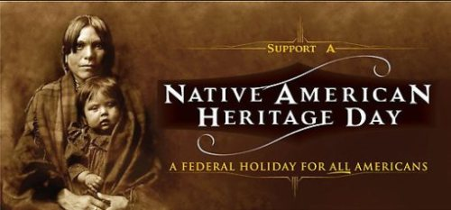 "Native American Heritage Day Today, Friday, November 23 has been declared ""Native American Heritage Day"" by President Barack Obama. The following is a statement regarding the Thanksgiving Holiday, by Jefferson Keel, President of the National Congress of American Indians:"