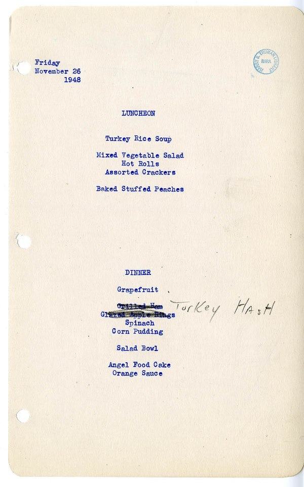 usnatarchives:  Presidents eat Thanksgiving leftovers, too! Harry Truman and his family ate turkey soup and turkey hash at the White House on the day after Thanksgiving in 1948. Menu from the Truman Presidential Library Facebook page.