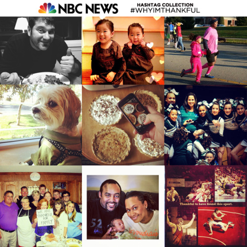 NBC News Hashtag Collection: #WhyImThankful Last week we asked users to share their Thanksgiving pictures and tell us what they were grateful this year. Thank you for sharing your photos. This week's featured submissions are from @britneylush, @xjoemamax, @corey26point2, @stephivore, @kimberlydancer, @jenna_nicole_, @melissagrace7, @jwhitetorres and @natelandavaso. Click on each of their names to see each of their stories. The next NBC News Hashtag Collection will be posted next week.