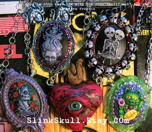 "Sale time at Slink Skull Studios. Buy any item and get an extra 15% off with the code ""SmallTimes"" and an extra freebie. November 23rd to 25th only!"