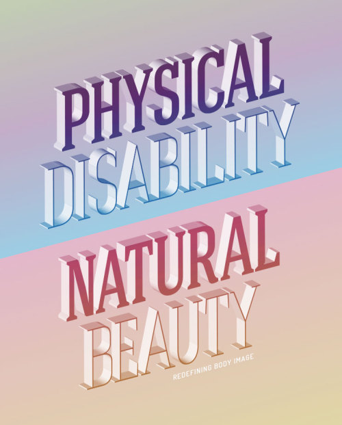 redefiningbodyimage:  [Image: Typographic detail on gradient blue, purple, pink and orange: Physical Disability / Natural Beauty - Redefining Body Image] I designed this because I was inspired by this.