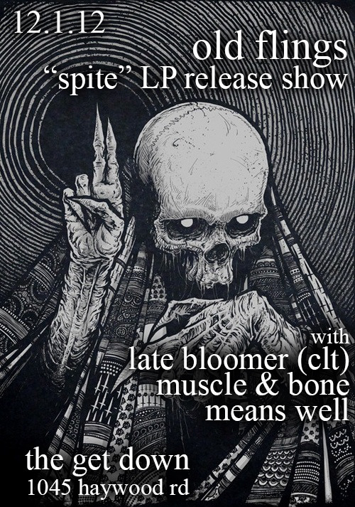 12.1.12 - our LP release show for SPITE!One week away! It'd be rad to see a lot of friends here. Plus, all of the bands playing are rad. Check out two of them: Late Bloomer - Tooth Decay Muscle & Bone - To Fix the Past, You Must Destroy the Future Means Well doesn't have music recorded yet but when they do, you'll want on that shit.