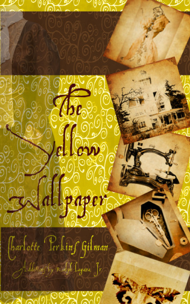 The Yellow Wallpaper edited by Ralph Lagana, Jr.