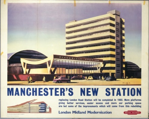 "Manchester's New Station, Piccadilly - a British Railways poster circa 1960, from a post at Quad Royal, Hit the North, centred on this argument: ""the point remains: should you happen to map the world by railway poster, the industrial heartlands of Britain are pretty much invisible"""