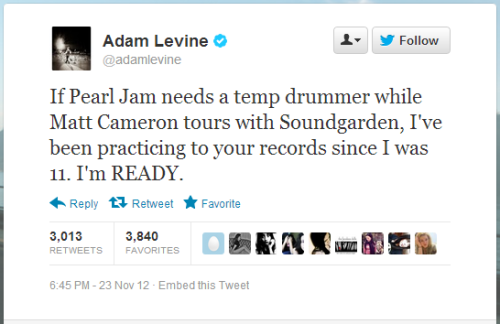 "Tweet from Maroon 5 frontman Adam Levine, which he followed up with this: ""1. I'm dead serious. 2. I'm DEAD serious."" (H/T Capital FM)"