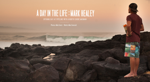 Surfline presents, A Day in the Life: Mark Healey. Click on the pic to see more..