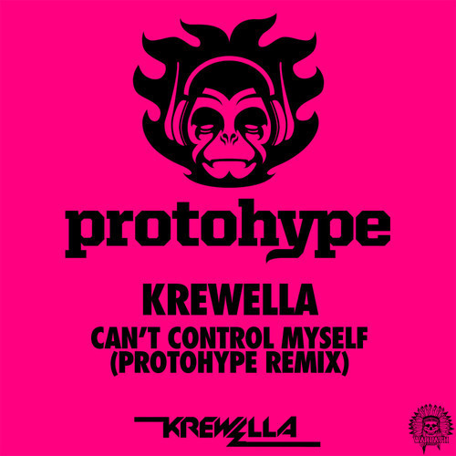 Krewella - Can't Control Myself (Protohype Remix)  askmeaboutmymusic