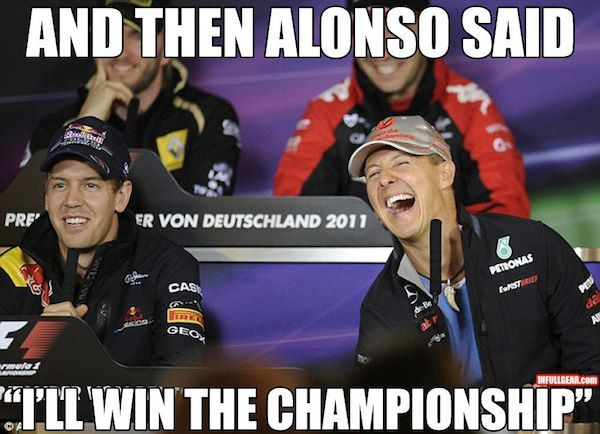 "gabeturbo: And then Alonso said ""I'll win the Championship"". (vía Autoblog.nl) LOL!"