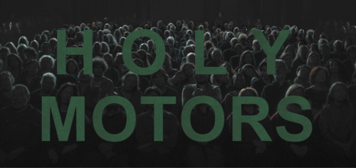 OK I have just watched HOLY MOTORS and Im in LOVE!!!    Best movie iv seen in a long time!!! Everything is just perfect .. Its Paris From dawn to dusk.. its about the roles we play, the things we can change , the things we can't . our future and our past and the Gods and Monsters