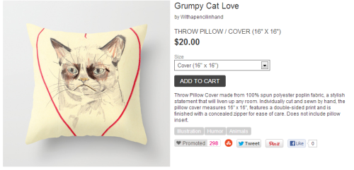 withapencilinhand:  Also you can get the grump cat drawing i did as a cushion pillow thing as well…sometimes i just don't know