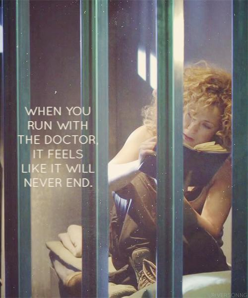 When you run with The Doctor, it feels like it will never end.