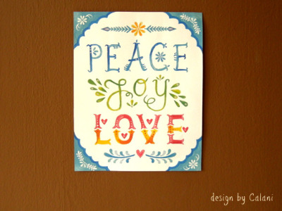 "betype:  8""x10"" poster - Peace Joy Love - 2 by designbycalani on Flickr."