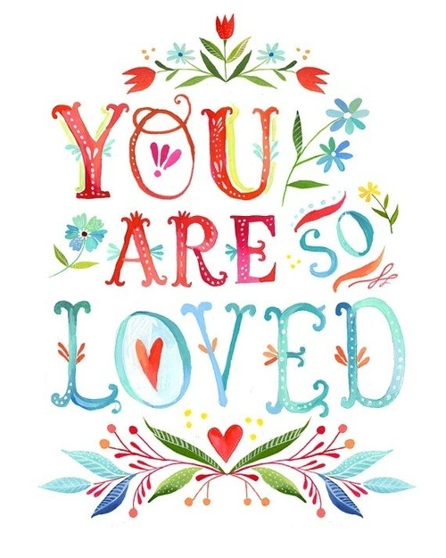 iwilltrustinyou:  you are so loved