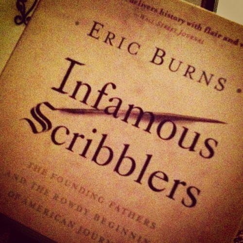 Halfway through my next read. Infamous Scribblers. A history of the beginning of the American press.