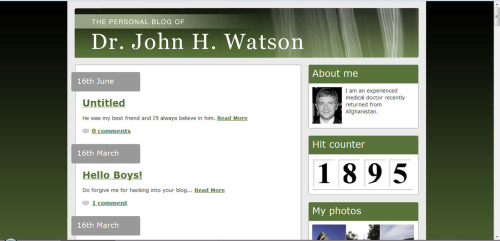 Yes, sometimes I do check John Watson's blog. Just in case there is a new entry and to see if he has found Sherlock again.