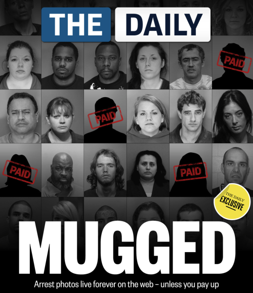 "Cleared of a crime? It doesn't matter — your mugshot will live forever online, unless you want to cough up hundreds of dollars to have it removed.   Websites like Mugshots.com and Arrests.org have collected millions of mug shots by scraping police department websites, and if innocent arrestees want their photos taken down, they have to spend anywhere from $399 to $1,479. The other option is allowing the embarrassing — and potentially career-killing — image to stay near the top of their Google results for years. ""It's legalized extortion, in my opinion,"" said Anthony Rickman, a Florida attorney who said he has handled numerous inquiries from clients seeking mug shot removal."