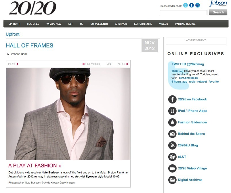 NFL receiver Nate Burleson in 20/20 Magazine's Hall of Frames. Nate is in the Activist Eyewear Model 10.02 aviator, while walking the runway for the Malan Breton Fantôme AW 12 fashion show. Check it out online and in print!