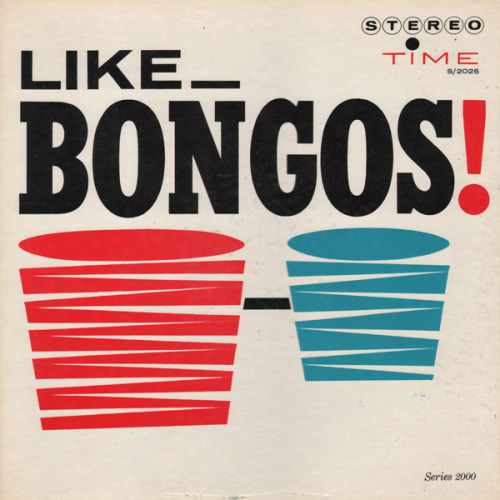 c86:  Bob Rosengarden, Phil Kraus With Rhythm Section ‎– Like Bongos, 1960 via Unearthed In The Atomic Attic