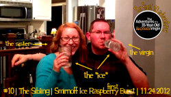 "Smirnoff Ice Raspberry BurstThe Final 10 Adventures""The Sibling""With my drinking Adventure coming to a close, it was time to kick off my final ten drinks with my oldest sister, Elizabeth. She's been a huge fan of the blog and of this project since the very beginning and it had basically been a year since we'd seen each other so sharing a drink over the Thanksgiving weekend was basically going to be both the first and last chance during the year this was going to happen.And so, I bring you… my first drink of Smirnoff Ice Raspberry Burst. Yep. I got my ice' on. We both just wanted something delicious and fun. We were in a great mood, it was the Saturday after Thanksgiving and it was the evening at a dinner of chili dogs, baked beans and mac&cheese. Wine just didn't seem right.If you'll indulge me, let me back it up about 33 years. It was 1979 and I was loving life. I was 2, milk and gas were super cheap, politics were simple… and then she came along. Mess'n everything up and stuff. My stupid sister. I mean, yeah, she was cute and tiny and sweet, and she made me the big brother of the house, but that's not the point. I mean we had a dog.  I was kinda like a big brother to him, so she was kinda unnecessary. I mean, right? Right.So when life hands you lemons, as they say. So flash forward a couple of years, parents divorce, aunts move in, life gets a little more complicated and it brings my sister and I closer together because in a weird way we only had each other. We learned to cope together and it forever bonded us.Life is sometimes a funny mix of circles. Through the years my sister and I kept falling in and out of friendship, in and out of circles within our lives. Elementary school to high school, college to post-college, in our early 20's and now in our mid 30's. We had some rocky years and some great years. In the past decade, we've both had exciting, significant changes in our lives and we've grown together through them.We've both gotten married, we've both purchased homes, we've both moved out of state and started a series of new personal, educational and career adventures. So much in common, but as my mom likes to point out: Elizabeth beat me to starting a family. However, I still swear my 2 cats are like children minus the back-talk, midnight feedings and diaper changes. All in due time… all in due time…So in a way, my sister is my original best friend, good times and bad, happy times and sad, she's always been there. So—without a very doubt—she needed to join me on the Adventure. Like most of my family, my sister has always been an avid, unquestioning supporter of my lack of drinking. I never needed to explain anything to her. She was always just cool as hell. Just like when I started this blog, she was super supportive, totally cool about it, big fan.And so it was time for our drink. ""What do you want to drink?""""I don't care, something tasty. Something fun.""""Oh my god, I have some Smirnoff Ice! I have one left!""""Oh yes, this is happening yes! We can share!""Like I said, hotdogs and beans. I poured my sister about an inch worth in her mason jar and enjoyed the rest of the bottle myself. You know, I was totally surprised by this drink. It virtually didn't have even a hint of alcohol. It tasted like a watery raspberry snowcone. It was pretty badass. I could have drank an entire 6pack and not blinked. It was thirst quenching, highly sweet, nicely fresh and a hint of citrus tartness that really made it quite summery on this cold, post-Thanksgiving Saturday. Would I buy another again? Not proudly, but yeah, probably. Why lie. It was like my first Mike's Hard Lemonade, super tasty and thereby super re-drinkable.My sister mentioned that the Mango and Raspberry flavors were the best. And I have no doubt. In fact, I'm sure that when my sister, brother-in-law and niece come visit DC this spring, I'll have at least one 6pack stocked in the fridge.  Get ready, Elizabeth.So cheers to my once yucky, often bratty, and now awesome sister and original best friend, Elizabeth. This drink wasn't just with you, but for you. Love & Cheers,Ben"
