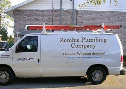 Zombie Plumbing Company Well, yes my pipes are fixed, but now there's guts all over my bathroom floor.