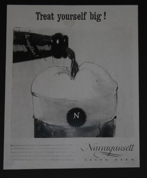 Treat yourself big. A big pour that is. Narragansett Beer ad mock-up from the Cunningham & Walsh Agency in the 1960s.