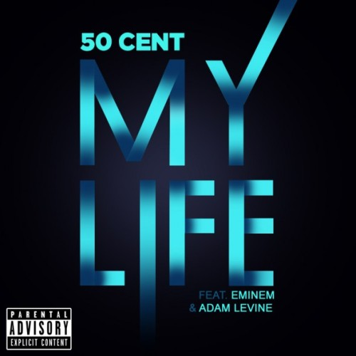 50 Cent – My Life ft. Eminem & Adam Levine