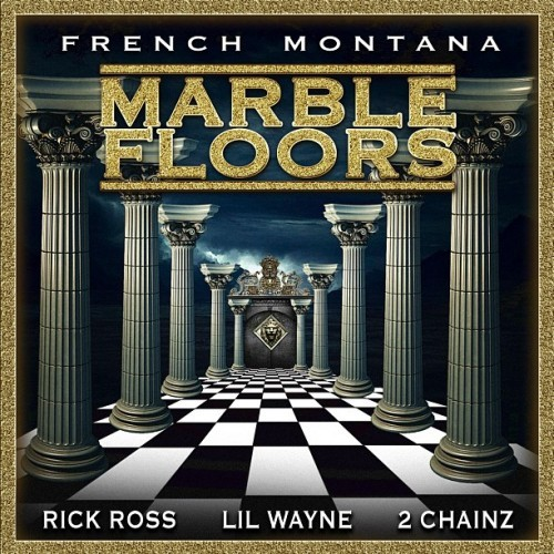 French Montana - Marble Floors ft. Rick Ross, Lil Wayne & 2 Chainz