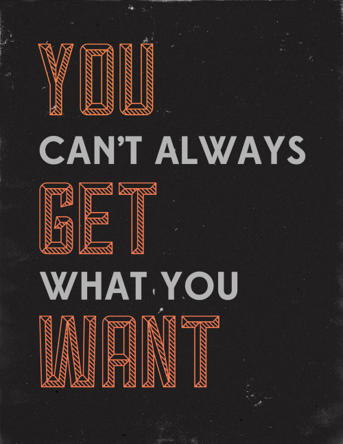 typejunkie:  The Rolling Stones - You Can't Always Get What You Want by Rachel Halili
