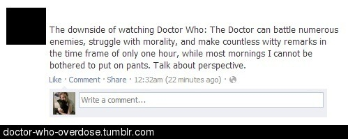 doctor-who-overdose:  Ain't that the truth.Click for the best DoctorWho tumblr ever.