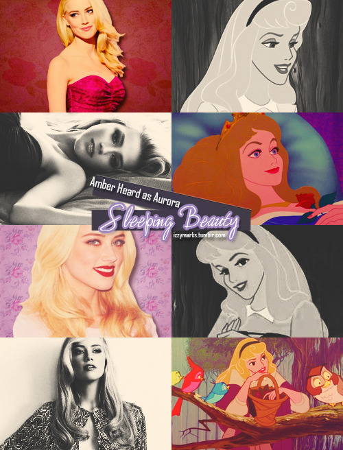 Sleeping Beauty - Dream CastAmber Heard - Princess Aurora      I think Amber would be perfect as Aurora. :)