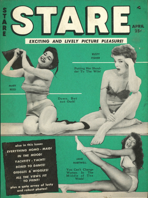 Stare Magazine Vol 3 No 19  Stare Magazine Vol 3 No 19Exciting and Lively Picture Pleasure!April 1956A Humorama MagazineCover Photos: Rusty Fisher; Jane Hartwell; Mary Reed