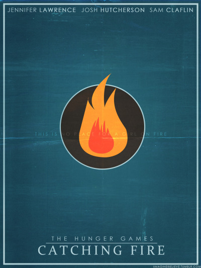 fuckyeahmovieposters:  The Hunger Games: Catching Fire by I Imagine, I Believe