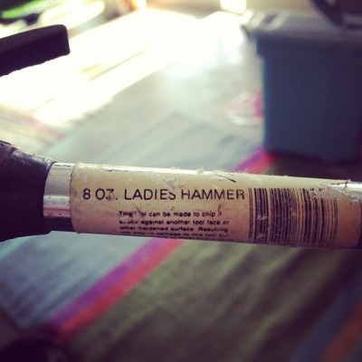 Ladies hammer, important in the Brister toolbox since 1986.