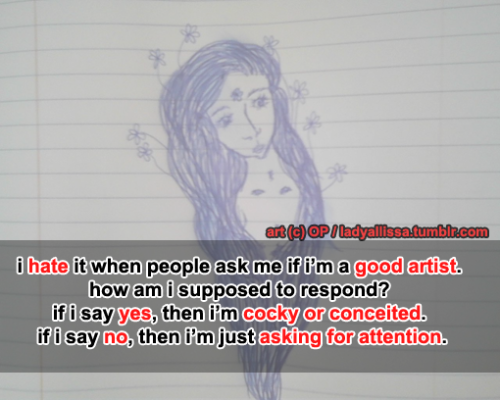 artist-confessions:  submitted by -ladyallissa
