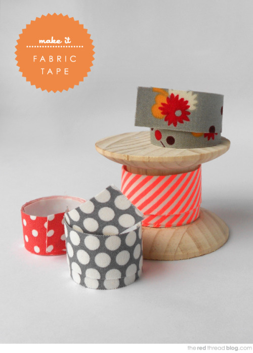 DIY Fabric Tape(via The Red Thread)