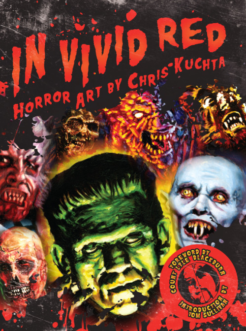 IN VIVID RED: HORROR ART BY CHRIS KUCHTA Book release by horror artist Chris Kuchta! All of his paintings in one place. Book is available for pre-order on his site. A must for horror movie monster fans! http://www.horrorartist.com/2012/11/27/new-book-release-in-vivid-red-horror-art-by-chris-kuchta/