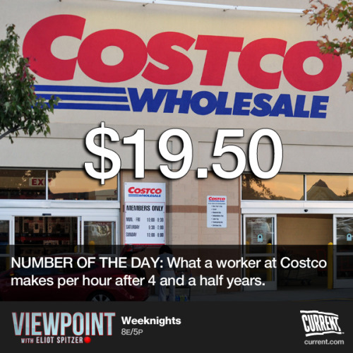 current:   High wages don't mean low profits - and Costco proves it Downsizing, lower pay, reduced benefits — that seems to be the same story at one company after another, as if the sole point of business were to pull in one massive quarterly profit. But then there's our number of the day: $19.50. That's what a worker at Costco makes after four and a half years, according to Slate Magazine. It's about $7 an hour more than employees with the same seniority at Costco's competitor, Sam's Club. Some Wall Street analysts haven't been happy about that or about the company's generous health plan. No doubt, Costco could be making a higher profit. And yet, the company does just fine. The value of Costco stock has more than doubled since 2009, and the company's founder, James Sinegal, said those wages buy the company a low rate of employee turnover and theft. Costco's generosity saw renewed publicity recently when Wal-Mart became mired in strikes over low pay and bad labor relations. Although Wal-Mart is admittedly a much bigger company, the Costco model proves you don't have to squeeze employees. Wal-Mart's way is not the only way to do business. Watch 'Viewpoint with Eliot Spitzer' weeknights at 8E/5P on Current.