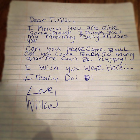 beenkillingshit:  fyeahblackhippy:  Willow Smith is wise beyond her years. The 11-year-old singer has shared a letter that she wrote to Tupac Shakur years ago. In the handwritten note, she asks the late hip-hop icon to come back because her mother Jada Pinkett-Smith misses him. Jada and Pac had a close relationship, which some believed was more than a friendship.  That's cute