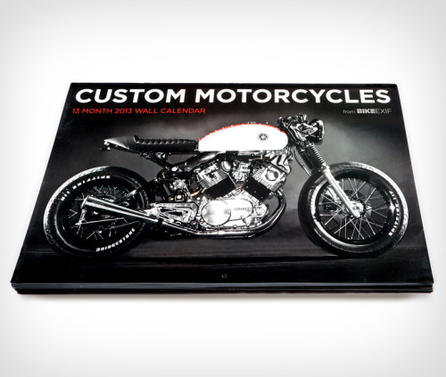 Bike Exif 2013 Custom Motorcycle Calendar. Two-wheeled pinups.