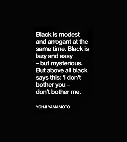 I love this. Exactly the reason black is and will always be my favorite color!