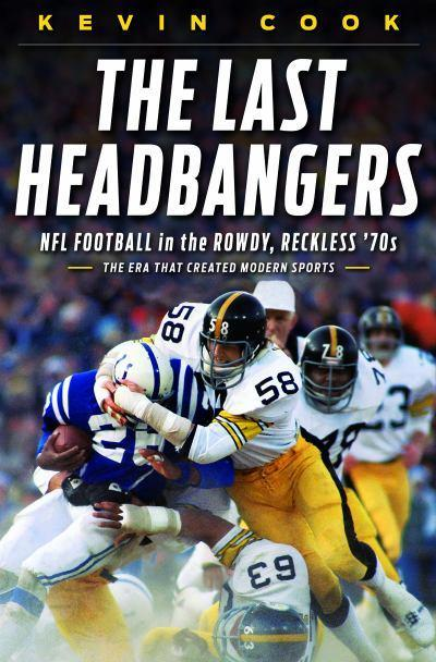 "Book Review: ""The Last Headbangers: NFL Football in the Rowdy, Reckless '70s"" by Kevin Cook The Last Headbangers has something for everyone: the most avid fan, the cultural historian, and even the disinterested family member. An honest and enlightening look at the heart of football. http://breakingmuscle.com/books-dvds/book-review-last-headbangers-kevin-cook"
