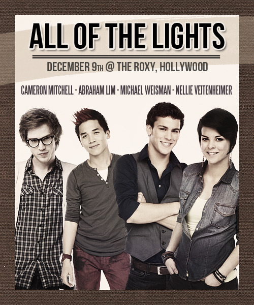"nvalovers:  JUST 11 DAYS 'TILL ALL OF THE LIGHTS! ""All of the Lights"" ft. Abraham Lim, Cameron Mitchell and Nellie Veitenheimer/Michael Weisman.Date: December 9thVenue: The Roxy Theatre - 9009 Sunset Blvd, West Hollywood, CA.Price: $15 - Buy your tickets here!Follow them for updates: Abraham - Cameron - Nellie - MichaelMORE: Let's light up the Roxy! // Facebook event by The Roxy Theatre // The Paradise Project"