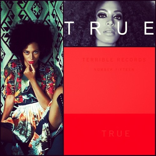 If you haven't picked up or downloaded @Solange new EP TRUE out now, then your LAME! I'm Loving every track!! It's on a groovy 80s eclectic vibe. Written & Produced by Solange and Dev Hynes for Terrible Records…xox.