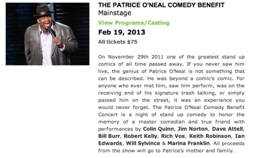 witstream:  It's been a year today since Patrice O'Neal's passing. And New York City Center's doing this amazing benefit show for his mother and family. TICKETS ON SALE AT NOON EST TODAY.