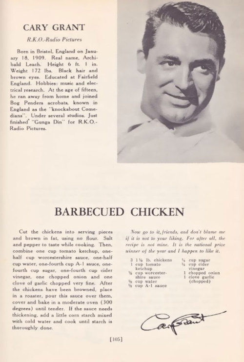 "Try Cary Grant's Oven-Barbecued Chicken On this day in 1986, Cary Grant, the revered British-born American actor most famous for his roles in ""An Affair to Remember"" and ""North by Northwest,"" passed away.  We honor his life with one of his own recipes featured in PBS Food's The History Kitchen blog – try Cary Grant's barbecue chicken."