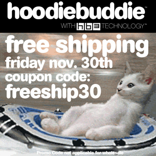 If you weren't able to cash in on Cyber Monday…Free Shipping Friday! Save on shipping on our favorite day of the week with code FREESHIP30 on hoodiebuddie.com