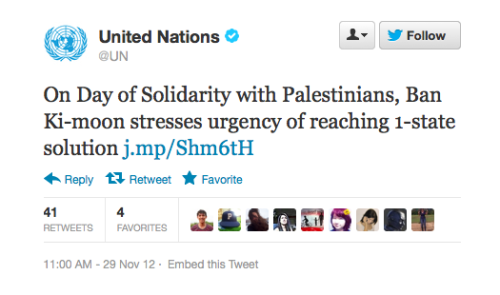 "motherjones:  The UN's official account tweeted this out today. The tweet stayed up for over half an hour. (We're pretty sure they meant ""two"" state solution.)  Oops (corrected tweet)"