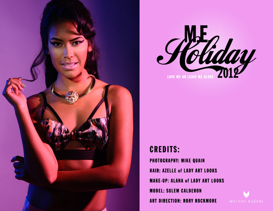 M.E. Holiday 2012: LOVE ME OR LEAVE ME ALONE Collection! - www.melodyehsani.com