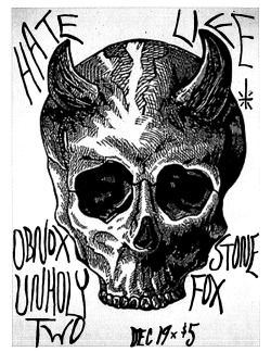 HATE LIFE - STONE FOX DECEMBER 19 - OBNOX AND UNHOLY TWO LIVE - DJs POPS & NIG CHAMPA AND THE USUAL GANG OF IDIOTS - $5