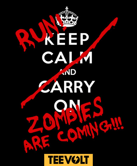 KEEP CALM AND RUN ZOMBIES ARE COMING by Zombieman is Now on Sale for 7 Days!!! At the AMAZING price of €9/$12/£7.5 @http://teevolt.com